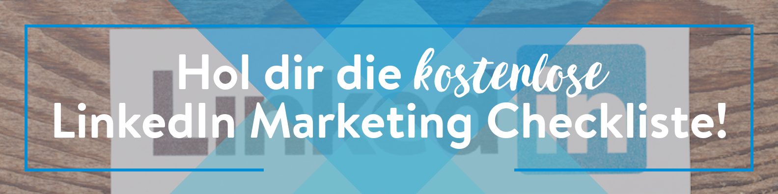 LinkedIn Marketing Checkliste